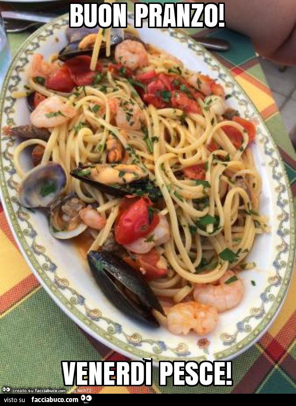 Buon pranzo venerd pesce - Immagini di buon pranzo ...
