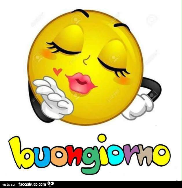 Smile con bacio… Buongiorno - Facciabuco.com