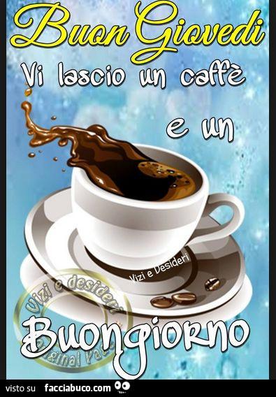 Buongiorno e buon caff forza e coraggio il weekend for Buon sabato divertente